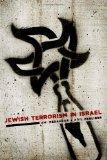 Jewish Terrorism in Israel (Columbia Studies in Terrorism and Irregular Warfare)