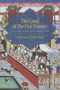 Land of the Five Flavors : A Cultural History of Chinese Cuisine