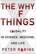 Why of Things : Causality in Science, Medicine, and Life