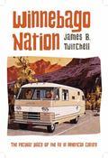 Winnebago Nation : The RV in American Culture