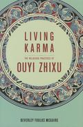 Living Karma : The Religious Practices of Ouyi Zhixu (1599-1655)