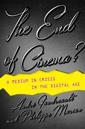 End of Cinema? : A Medium in Crisis in the Digital Age