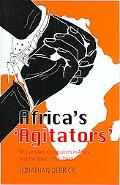 Africa's 'Agitators': Militant Anti-Colonialism in Africa and the West, 1918-1939