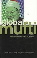 The Global Mufti: The Phenomenon of Yusuf-al-Qaradawi