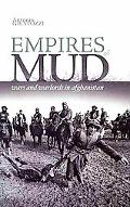 Empires of Mud: Wars and Warlords of Afghanistan