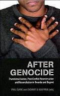 After Genocide: Transitional Justice, Post-Conflict Reconstruction, and Reconciliation in Rw...