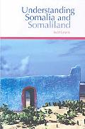 Understanding Somalia and Somaliland: Culture, History, Society