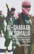 Harakat Al Shabaab in Somalia : The History and Ideology of a Militant Islamist Group, 2005-...