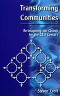 Transforming Communities: RE-Imagining the Church for the 21st Century - Croft Steven J. L. ...