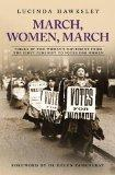 March, Women, March: Voices of the Women's Movement from the First Feminist to Votes for Women