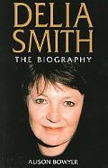 Delia Smith The Biography