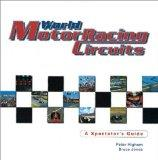World Motor Racing Circuits: A Spectator's Guide: A Spectator's Guide