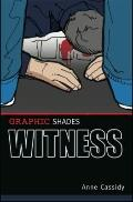 Graphic Shades Witness