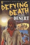 Defying Death in the Desert