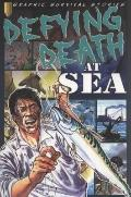 Defying Death at Sea