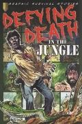 Defying Death in the Jungle
