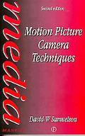 Motion Picture Camera Techniques - David W. Samuelson