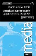 Studio and Outside Broadcast Camerawork A Guide to Multi-Camerawork Production