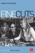 Fine Cuts The Art of European Film Editing
