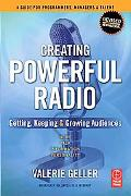 Creating Powerful Radio Getting, Keeping & Growing Audiences News, Talk, Information, & Pers...
