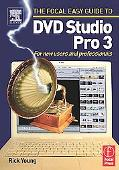 Focal Easy Guide To DVD Studio Pro 3 For New Users And Professionals