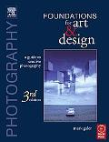 Photography Foundations for Art & Design A Guide to Creative Photography