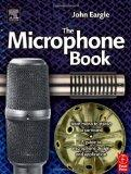 Eargle's The Microphone Book: From Mono to Stereo to Surround - A Guide to Microphone Design...