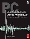 PC Audio Editing With Adobe Audition 2 Broadcast, Desktop And Cd Audio Production