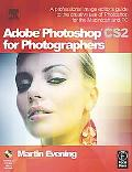 Adobe Photoshop Cs2 for Photographers A Professional Image Editor's Guide to The Creative Us...