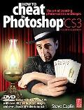 How to Cheat in Photoshop Cs3 The Art of Creating Photorealistic Montages
