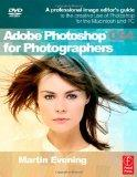 Adobe Photoshop CS4 for Photographers: A Professional Image Editor's Guide to the Creative u...