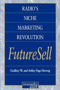 Radio's Niche Marketing Revolution Futuresell