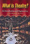 What Is Theatre? An Introduction and Exploration