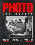Photojournalism The Professionals' Approach