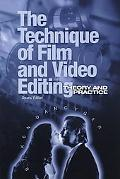 Technique of Film and Video Editing Theory and Practice