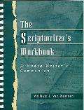 Scriptwriter's Workbook A Media Writer's Companion