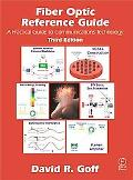 Fiber Optic Reference Guide A Practical Guide to Communications Technology