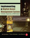 Implementing a Digital Asset Management System For Animation, Computer Games, And Web Develo...