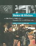 Voice & Vision A Creative Approach to Narrative Film and Dv Production