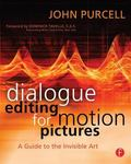 Dialogue Editing for Motion Pictures A Guide to the Invisible Art