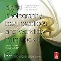 Digital Photography Best Practices and Workflow Handbook: A Guide to Staying Ahead of the Wo...