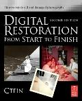 Digital Restoration from Start to Finish, Second Edition: How to repair old and damaged phot...