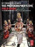 The Photographer's Eye Field Guide: The essential handbook for traveling with your digital S...