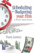 Scheduling and Budgeting Your Film : A Panic-Free Guide