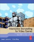 Interactive Storytelling for Video Games : A Player-Centered Approach to Creating Memorable ...