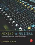 Theatre Sound Mixing: Broadway and Beyond