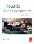 Holistic Game Development with Unity : An All-in-One Guide to Implementing Game Mechanics, A...