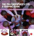 Photographer's Eye: Visual Guide : Composition and Design for Better Digital Photos