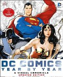Dc Comics Year by Year A Visual Chronicle: A Visual History