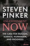 Enlightenment Now: The Case for Reason, Science, Humanism, and Progress [Paperback] [Feb 12,...